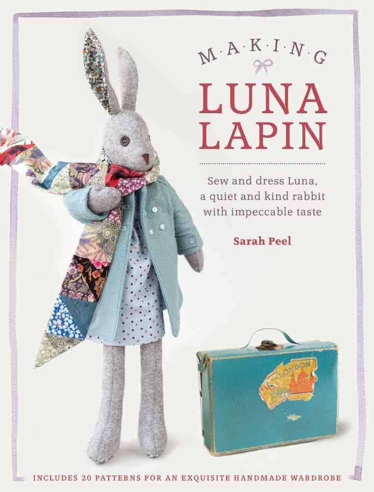 Making Luna Lapin book by Sarah Peel
