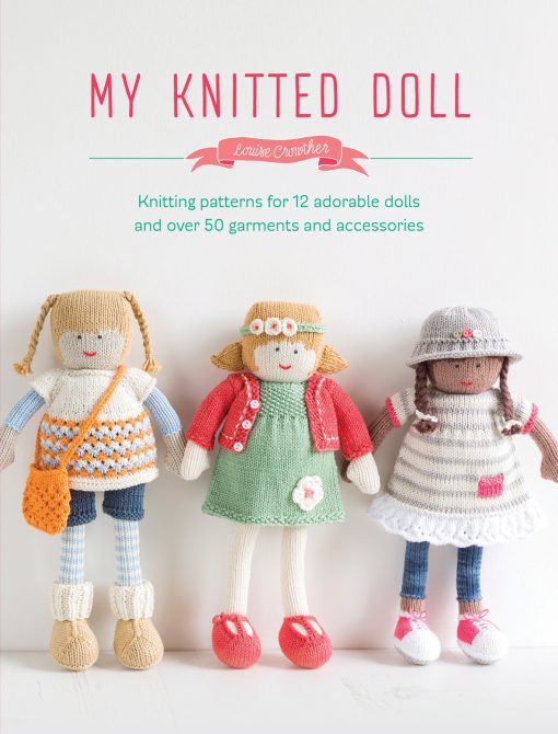 My Knitted Doll - Louise Crowther