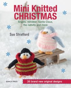 Mini Knitted Christmas by Sue Stratford