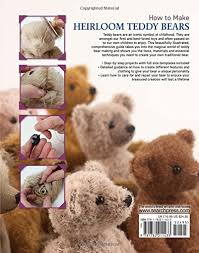 How to make heirloom bears by Sue Quinn