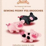 Sewing Peony Pig Felt Brooches - Amazing Craft