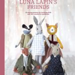 Sewing Luna Lapins's Friends by Sarah Peel