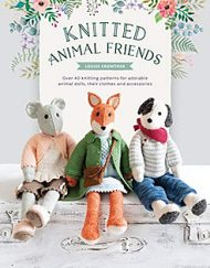 Knitted Animal Friends Louise Crowther