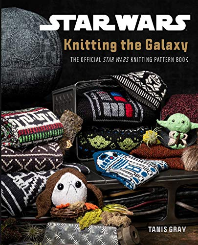 Star Wars Knitting the Galaxy Tanis Gray